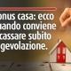 bonus-casa-quando-conviene-incassare-subito